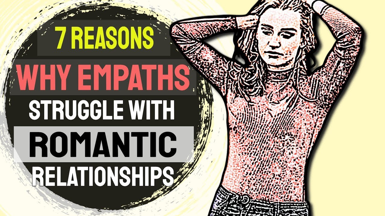 7 Reasons Why Empaths Struggle With Romantic Relationships