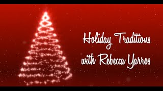 Holiday Traditions with Rebecca Yarros