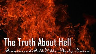 The Truth About Hell - What Is God Really Like?