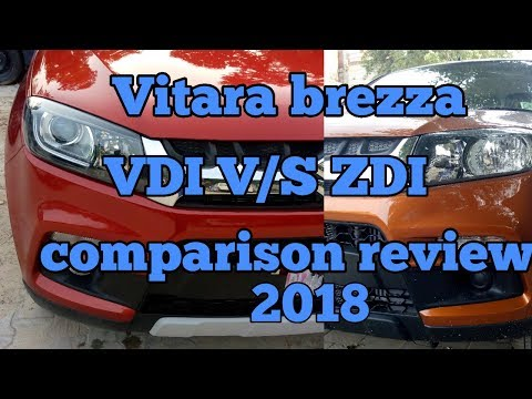 Maruti Suzuki Vitara brezza VDI V/S Zdi comparison review 2018 interior and exterior