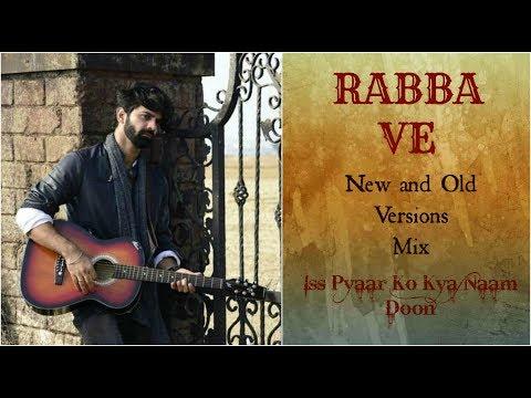 ❤️ Rabba Ve-Mix {Both Versions-Iss Pyaar Ko Kya Naam Doon} - Barun Sobti - Advay Singh Raizada ❤️