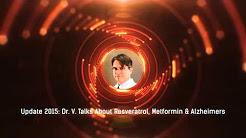 Update 2015: Resveratrol, Metformin & Alzheimers