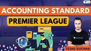 L1: Accounting Standard Premier League | Unacademy CA Intermediate Group 1 | Tejas Suchak