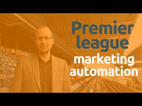 World Class Marketing Automation the Premier League Way – AMS TV 24