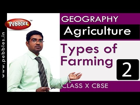 Types of Farming | Agriculture | Geography | CBSE Class 10 Social Sciences
