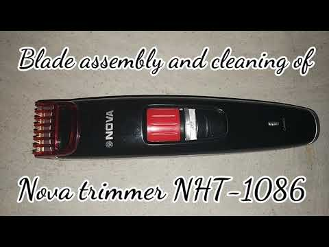 Blade assemble and cleaning of Nova trimmer NHT-1086, Repair and blade assemble of Nova trimmer NHT
