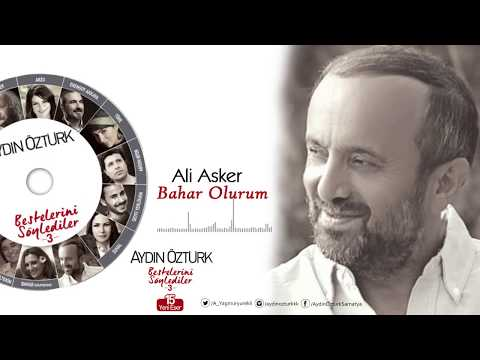 Aydın Öztürk Bestelerini Söylediler-3-ALİ ASKER -Bahar Olurum