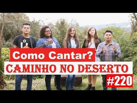 Como cantar? CAMINHO NO DESERTO  - VOCATO #220