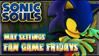 Fan Game Fridays - Sonic Souls (1080p 60FPS Max Settings)