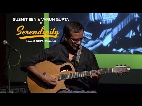 Serendipity - Susmit Sen (feat. Varun Gupta) - Cognito, Live at NCPA, Mumbai