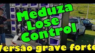 Meduza Lose Control -Versão Grave Forte Aumentado