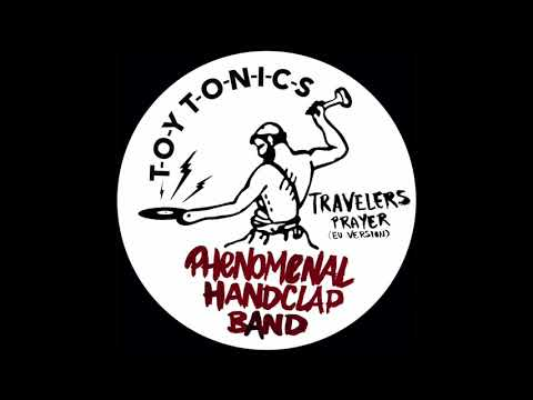 Phenomenal Handclap Band - Travelers Prayer (EU Version)