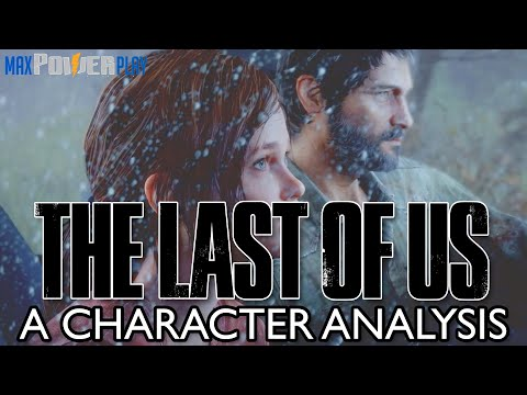 The Last Of Us Character Analysis | The Story Of Joel & Ellie | TLOU Masterpiece