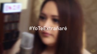 Yo Te Extrañaré - Tercer Cielo Cover by Susan Prieto