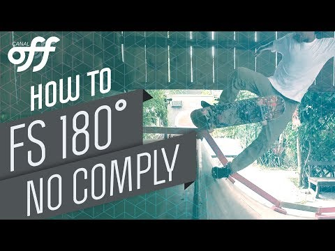 FS 180˚ No Comply - Manobras de Skate - Canal Off