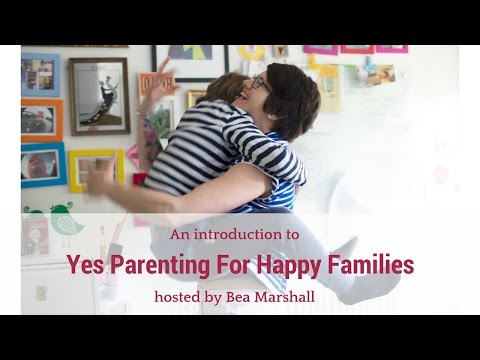 An introduction to Yes Parenting For Happy Families