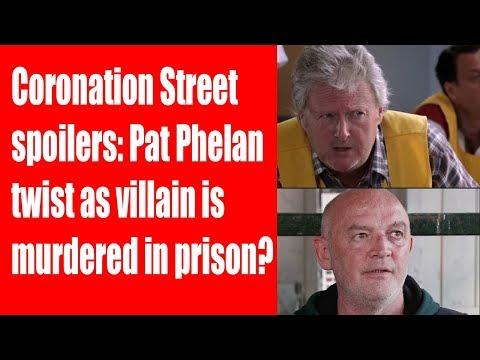 Coronation Street spoilers Pat Phelan twist as villain is murdered in prison