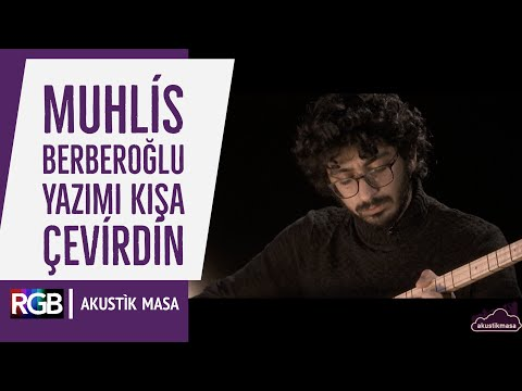 """Muhlis Berberoğlu'ndan enfes Neşet Ertaş yorumu, Yazımı Kışa Çevirdin """"Leylam"""" /akustikmasa"""