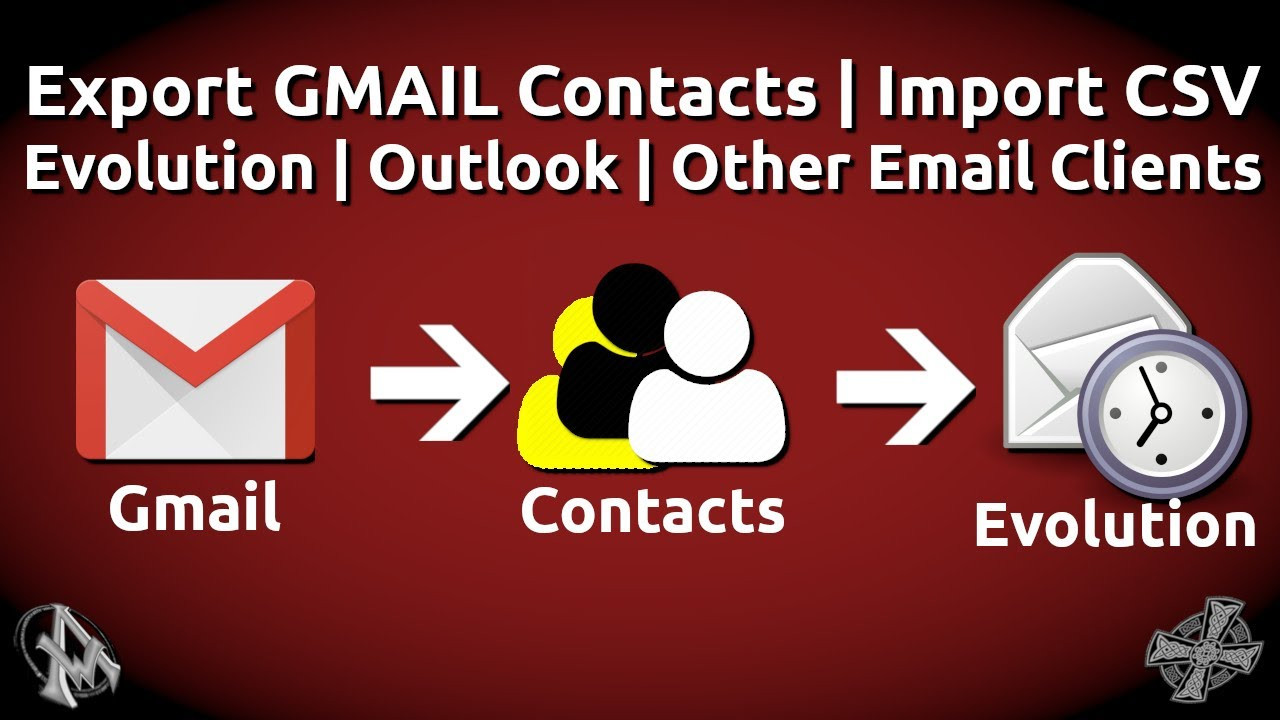 Export GMAIL Contacts   Import CSV Evolution   Outlook   Other Email