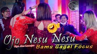 Ojo Nesu Nesu (Bams Gagal Focus) KMB MUSIC GEDRUG SRAGEN