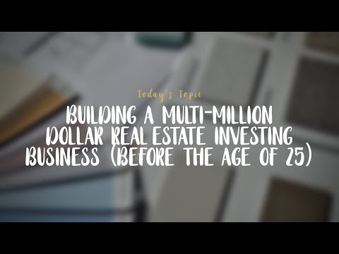 #18 - Building a Multi-Million Dollar Real Estate Investing Business (before the age of 25)