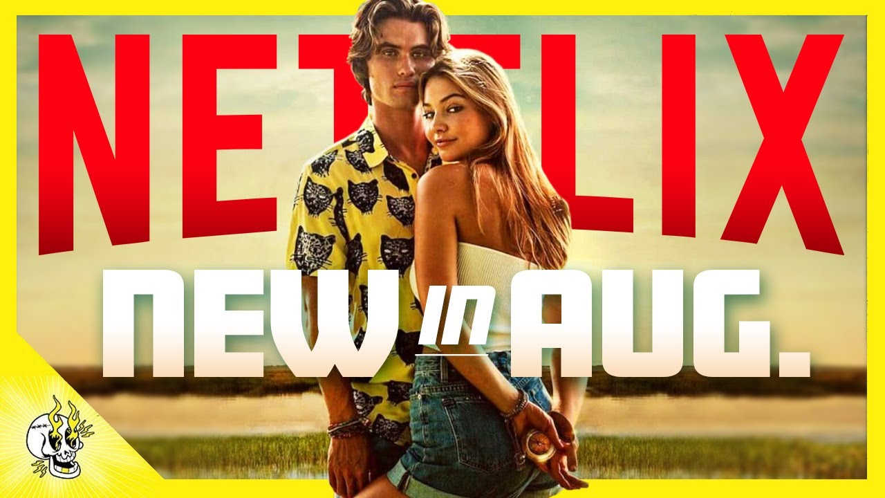 Your Best Options Out of Everything Coming to NETFLIX AUGUST 2021 | Flick Connection