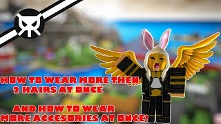 How To Wear TWO OR MORE Hairs At Once ROBLOX 2017 ▼ How To Wear Multiple Accessories At Once
