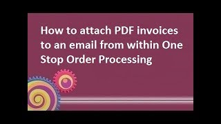 How to send emails with PDF attachments in One Stop Order Processing