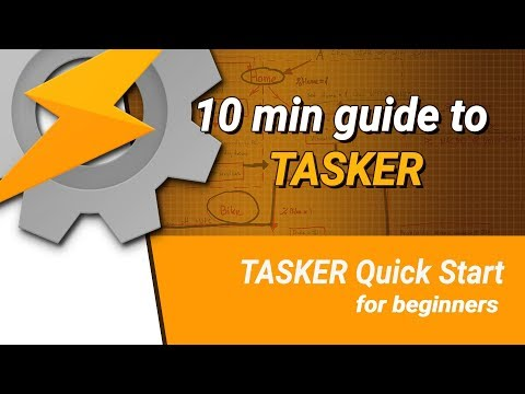 TASKER - 10min startup guide