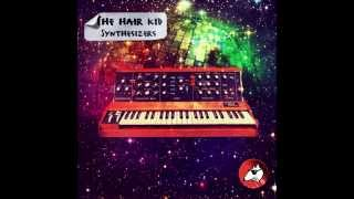 The Hair Kid - Synthesizers