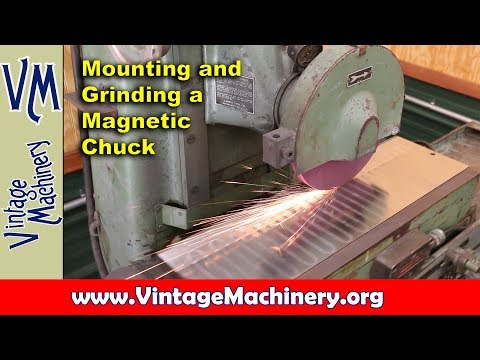 Mounting and Grinding a Surface Grinder Magnetic Chuck