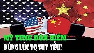 Mỹ tung bồi thêm đòn giữa lúc Trung Quốc suy yếu vì thương chiến