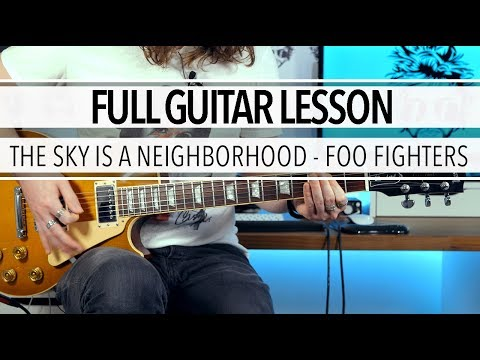 The Sky Is A Neighborhood - Foo Fighters (Full Guitar Lesson) + TAB