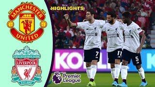 MANCHESTER UNITED vs LIVERPOOL 1-1 | PREMIER LEAGUE - 20/10/19 - Highlights - All Goals