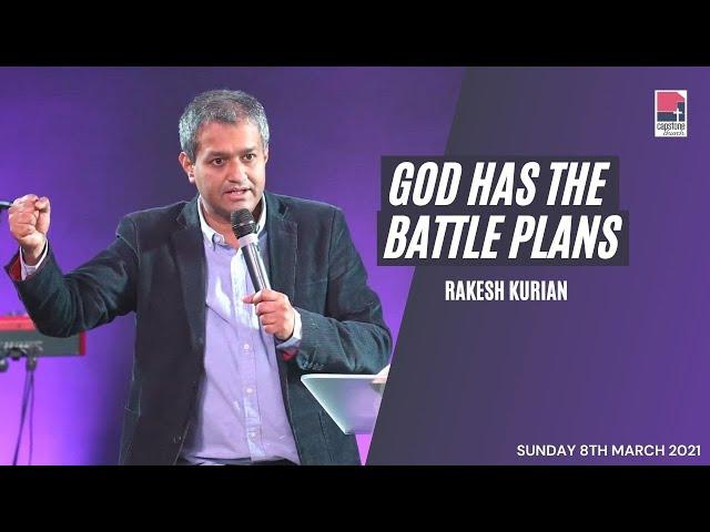 God has the Battle Plans | Rakesh Kurian | 7 March 2021