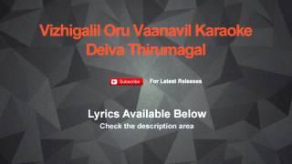 Vizhigalil Oru Vaanavil Karaoke Deiva Thirumagal Karaoke