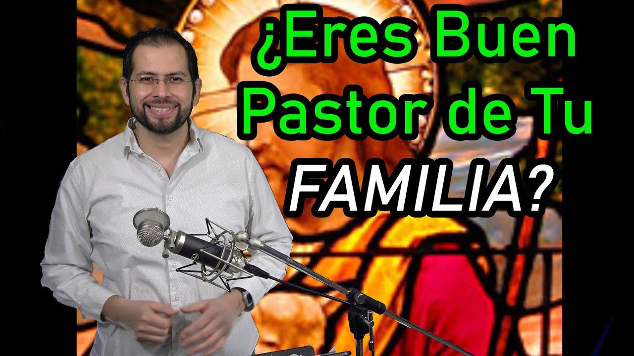 Dios Nos Manda a Ser Buenos Pastores de Nuestra Familia - Sangre y Agua