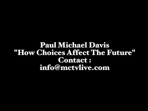 How Choices Affect The Future