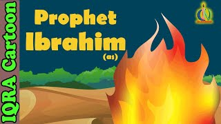 Prophet Stories For Kids | Ibrahim (AS) | Islamic Cartoon Quran Stories Islamic Children Kids Videos