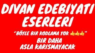 DİVAN EDEBİYATI ESERLERİNİ MÜTHİŞ KODLAMAYLA EZBERLETİYORUM 10. Sınıf Türk Dili ve Edebiyatı