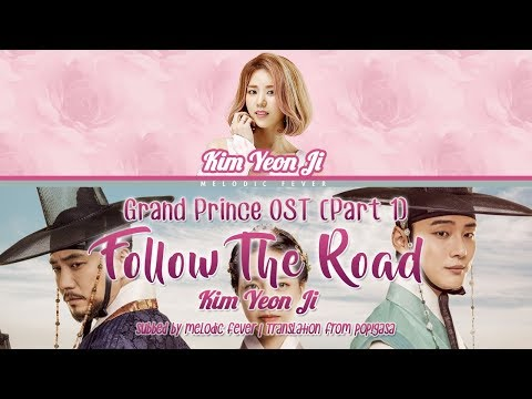 Kim Yeon Ji (김연지) - Follow The Road (이렇게 길 따라) (Grand Prince OST) (Lyrics) [Eng subs + Rom + Han]