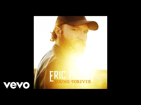 Eric Paslay - Young Forever (Audio)