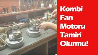 Kombi Fan Motoru Arıza Tamiri - +90 542 764 0178   Kombi Fan Motoru Tamiri Olur mu? #fatihbank