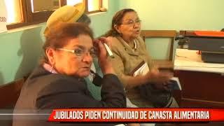 JUBILADOS PIDEN CONTINUIDAD DE CANASTA ALIMENTARIA