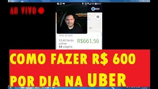 COMO FAZER R$ 600,00 REAIS POR DIA NA UBER