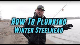 Bank Fishing Steelhead Tips   How To Plunk For Winter Steelhead