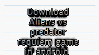 Download Aliens vs predator requiem game in android ppspp By Mysterious Cases
