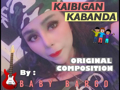 Kaibigan (Kabanda) - Inspirational Song/OriginalComposition By Baby B