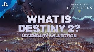 What is Destiny 2? - Legendary Collection Trailer | PS4