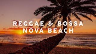 Reggae \u0026 Bossa Nova Beach - Cool Music
